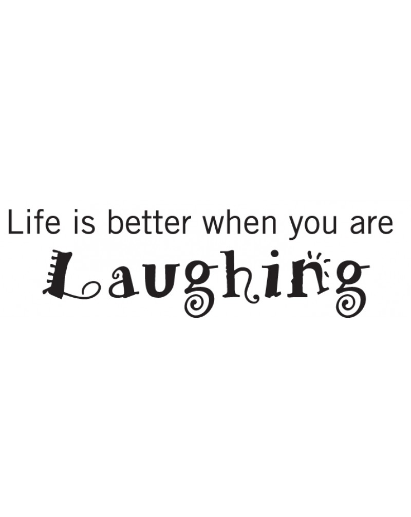 GRS2040 Life Is Better When You Are Laughing