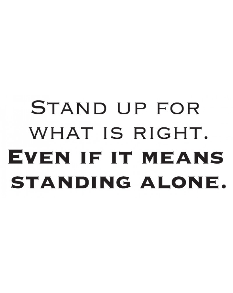 GRS2047 Stand Up For What Is Right
