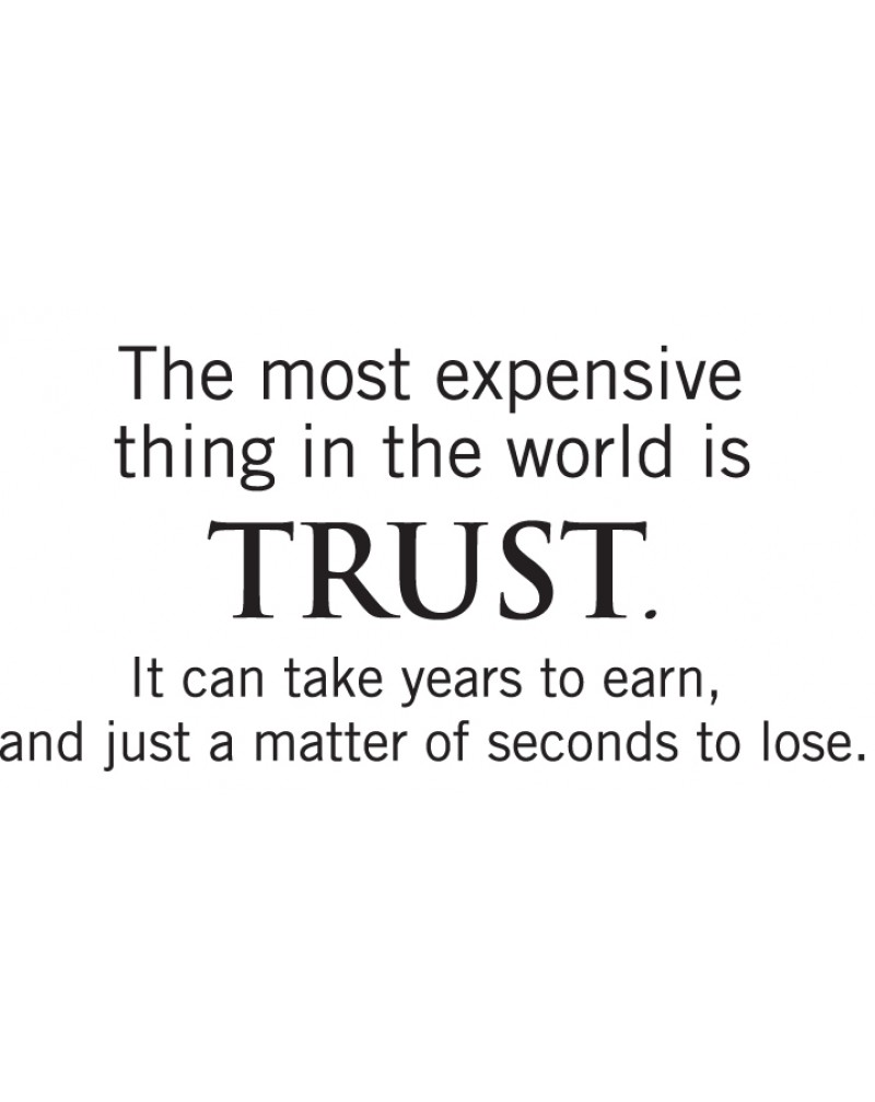 GRS2048 The Most Expensive Thing In The World Is Trust