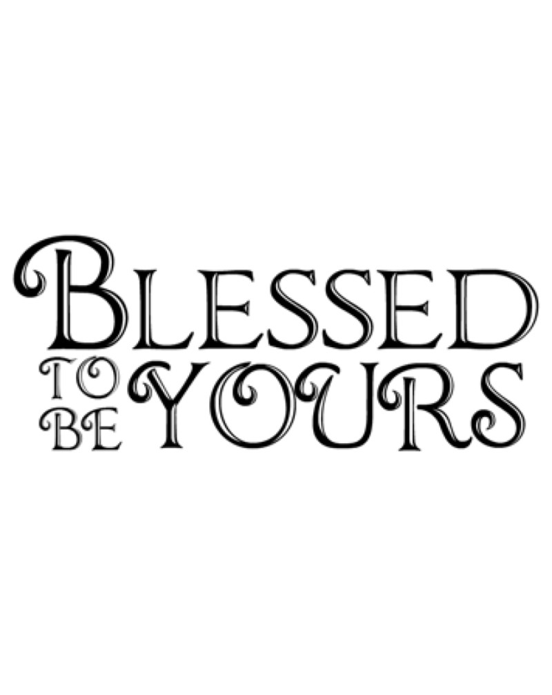 WW1049 Blessed To Be Yours